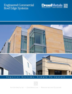 Engineered Commercial Roof Edge Systems, a brochure from Drexel Metals, offers architects and contractors an array of watertight solutions for specifying and installing perimeter edge systems.
