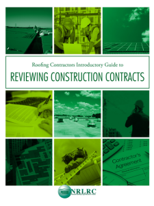 The National Roofing Legal Resource Center (NRLRC) has released its Roofing Contractors Introductory Guide to Reviewing Construction Contracts