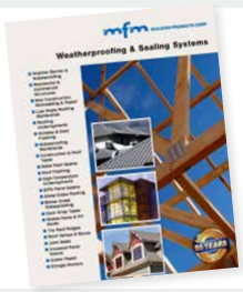 "MFM Building Products has issued its 2016 ""Weatherproofing & Sealing Systems"" brochure, which outlines the company's full line of exterior, self-adhering waterproofing products."